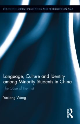 Language, Culture, and Identity among Minority Students in China: The Case of the Hui book cover