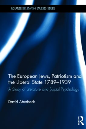 The European Jews, Patriotism and the Liberal State 1789-1939: A Study of Literature and Social Psychology (Hardback) book cover