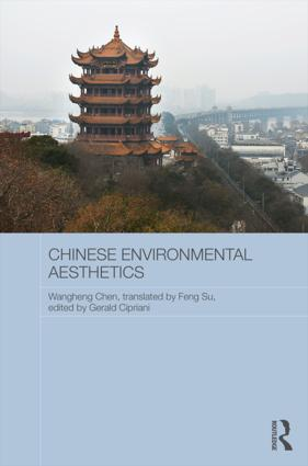 Chinese Environmental Aesthetics: Wangheng Chen, Wuhan University, China, translated by Feng Su, Hunan Normal University, China (Hardback) book cover