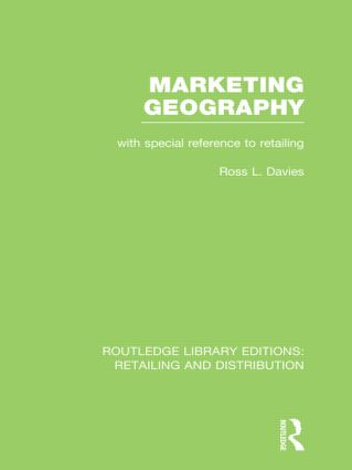 Marketing Geography (RLE Retailing and Distribution): With special reference to retailing (Hardback) book cover