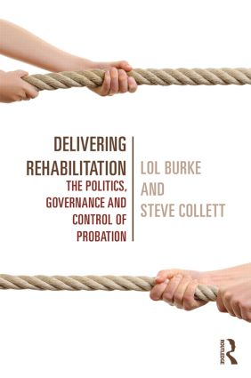 Delivering Rehabilitation: The politics, governance and control of probation book cover