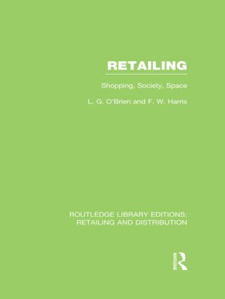 Retailing (RLE Retailing and Distribution): Shopping, Society, Space, 1st Edition (Hardback) book cover