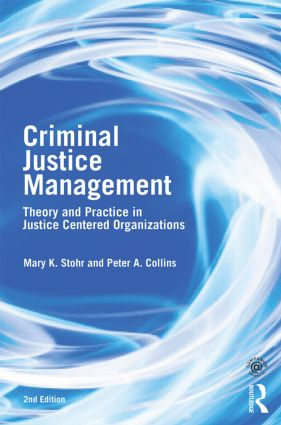 Criminal Justice Management, 2nd ed.: Theory and Practice in Justice-Centered Organizations (Paperback) book cover