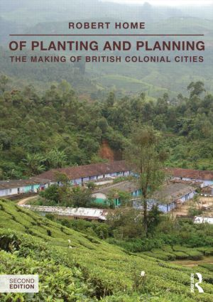 Of Planting and Planning: The making of British colonial cities book cover