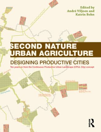 Second Nature Urban Agriculture: Designing Productive Cities, 1st Edition (Paperback) book cover