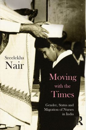 Moving with the Times: Gender, Status and Migration of Nurses in India (Hardback) book cover