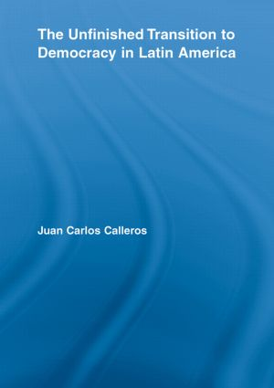 The Unfinished Transition to Democracy in Latin America (Paperback) book cover