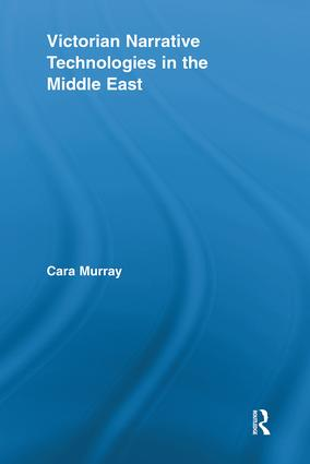 Victorian Narrative Technologies in the Middle East (Paperback) book cover