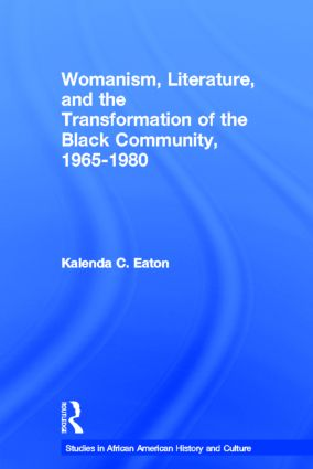 Womanism, Literature, and the Transformation of the Black Community, 1965–1980 (Paperback) book cover