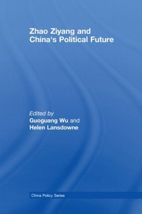 Zhao Ziyang and China's Political Future (Paperback) book cover