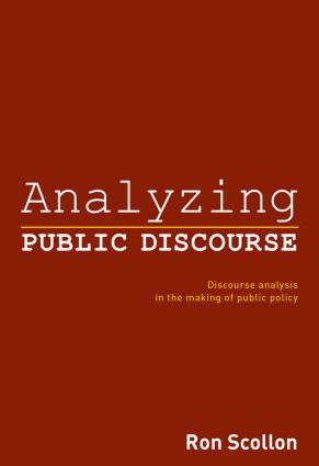 Analyzing Public Discourse: Discourse Analysis in the Making of Public Policy (Paperback) book cover