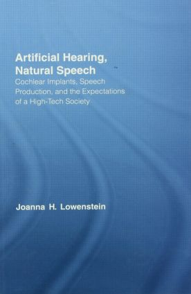 Artificial Hearing, Natural Speech: Cochlear Implants, Speech Production, and the Expectations of a High-Tech Society (Paperback) book cover