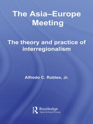The Asia-Europe Meeting: The Theory and Practice of Interregionalism book cover