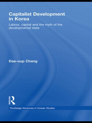 Capitalist Development in Korea: Labour, Capital and the Myth of the Developmental State (Paperback) book cover
