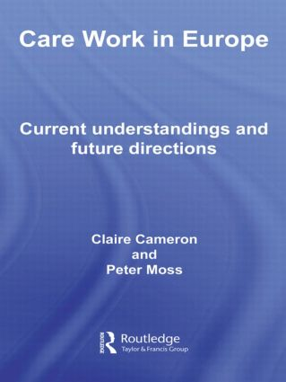 Care Work in Europe: Current Understandings and Future Directions (Paperback) book cover