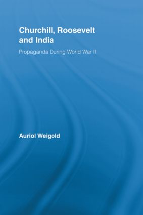 Churchill, Roosevelt and India: Propaganda During World War II (Paperback) book cover