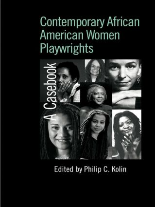 Contemporary African American Women Playwrights: A Casebook book cover