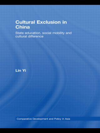 Cultural Exclusion in China: State Education, Social Mobility and Cultural Difference (Paperback) book cover