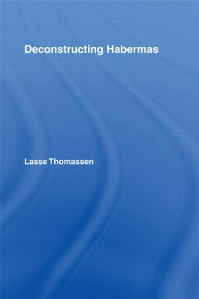 Deconstructing Habermas (Paperback) book cover