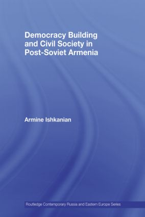 Democracy Building and Civil Society in Post-Soviet Armenia (Paperback) book cover