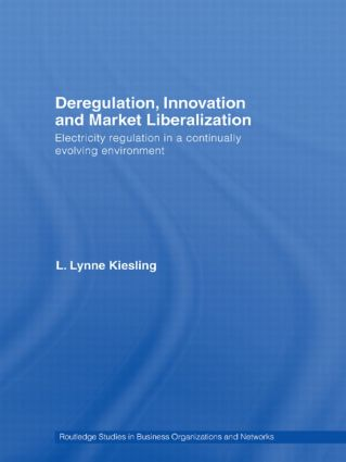 Deregulation, Innovation and Market Liberalization: Electricity Regulation in a Continually Evolving Environment (Paperback) book cover