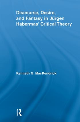 Discourse, Desire, and Fantasy in Jurgen Habermas' Critical Theory (Paperback) book cover