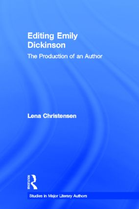 Editing Emily Dickinson: The Production of an Author (Hardback) book cover