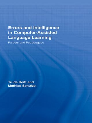 Errors and Intelligence in Computer-Assisted Language Learning: Parsers and Pedagogues book cover