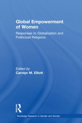 Global Empowerment of Women: Responses to Globalization and Politicized Religions, 1st Edition (Paperback) book cover