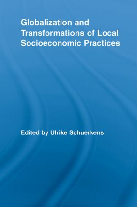 Globalization and Transformations of Local Socioeconomic Practices (Paperback) book cover