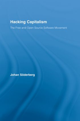 Hacking Capitalism: The Free and Open Source Software Movement book cover