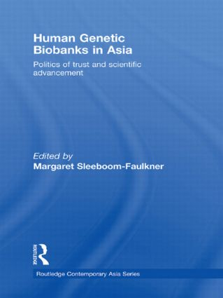 Human Genetic Biobanks in Asia: Politics of trust and scientific advancement book cover
