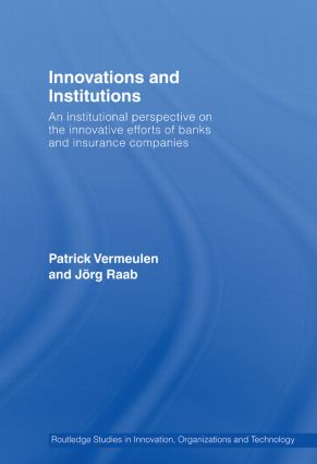 Innovations and Institutions: An Institutional Perspective on the Innovative Efforts of Banks and Insurance Companies (Paperback) book cover