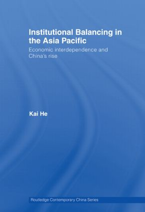 Institutional Balancing in the Asia Pacific: Economic interdependence and China's rise (Paperback) book cover