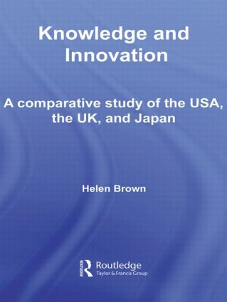 Knowledge and Innovation: A Comparative Study of the USA, the UK and Japan (Paperback) book cover