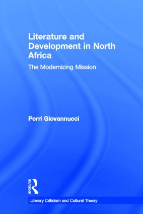 Literature and Development in North Africa: The Modernizing Mission (Paperback) book cover