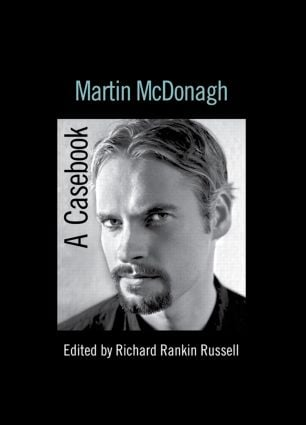 Martin McDonagh: A Casebook, 1st Edition (Paperback) book cover