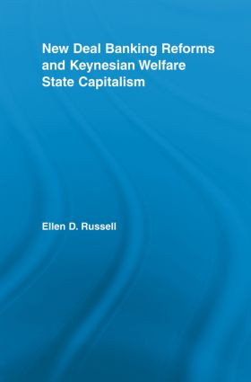 New Deal Banking Reforms and Keynesian Welfare State Capitalism book cover