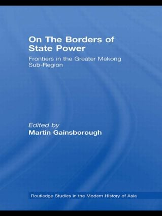 On The Borders of State Power: Frontiers in the Greater Mekong Sub-Region (Paperback) book cover