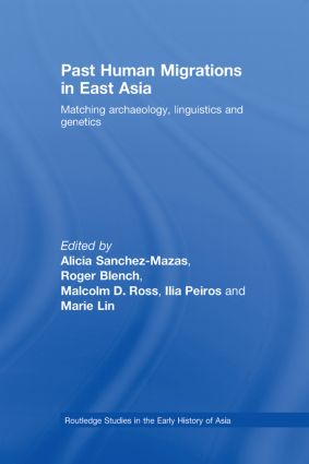 Past Human Migrations in East Asia: Matching Archaeology, Linguistics and Genetics book cover