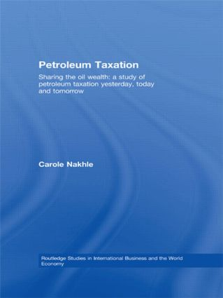 Petroleum Taxation: Sharing the Oil Wealth: A Study of Petroleum Taxation Yesterday, Today and Tomorrow (Paperback) book cover