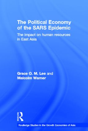 The Political Economy of the SARS Epidemic: The Impact on Human Resources in East Asia (Paperback) book cover
