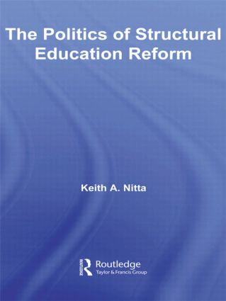The Politics of Structural Education Reform (Paperback) book cover