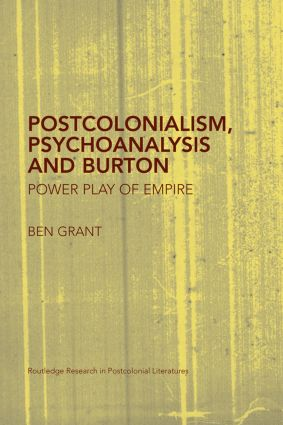 Postcolonialism, Psychoanalysis and Burton: Power Play of Empire (Paperback) book cover