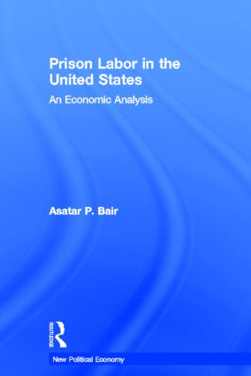 Prison Labor in the United States: An Economic Analysis book cover