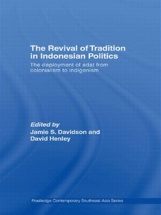 The Revival of Tradition in Indonesian Politics: The Deployment of Adat from Colonialism to Indigenism, 1st Edition (Paperback) book cover