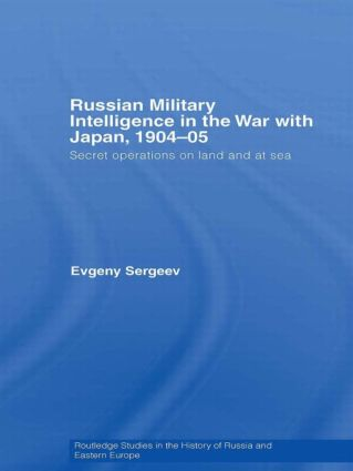 Russian Military Intelligence in the War with Japan, 1904-05: Secret Operations on Land and at Sea (Paperback) book cover