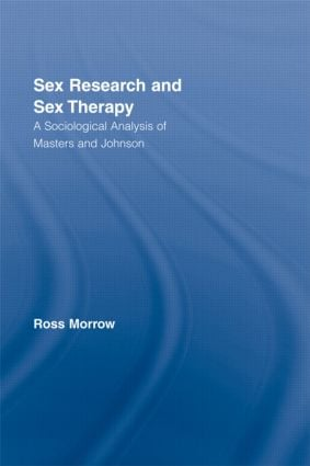 Sex Research and Sex Therapy: A Sociological Analysis of Masters and Johnson (Paperback) book cover