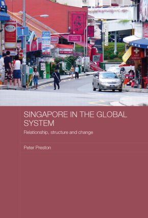 Singapore in the Global System: Relationship, Structure and Change (Paperback) book cover