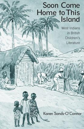 Soon Come Home to This Island: West Indians in British Children's Literature (Paperback) book cover